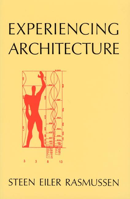 Experiencing Architecture By Rasmussen, Steen Eiler