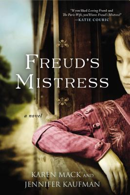 Freud's Mistress By Mack, Karen/ Kaufman, Jennifer