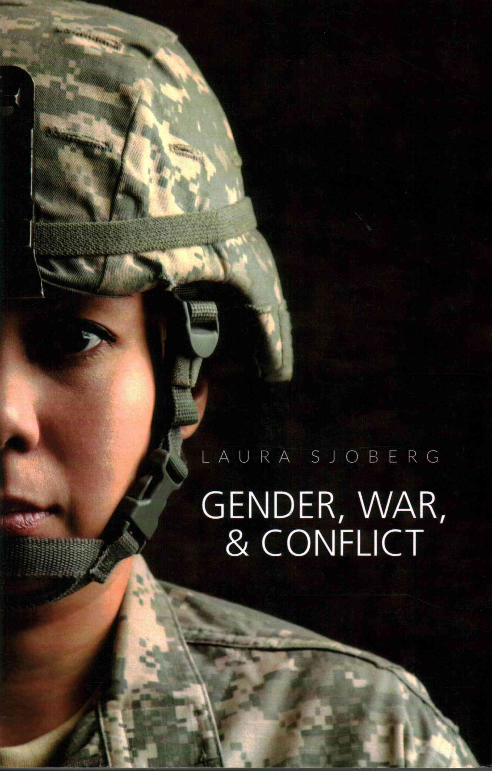 Gender, War and Conflict By Sjoberg, Laura
