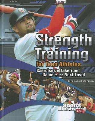 Strength Training for Teen Athletes By Kenney, Karen Latchana